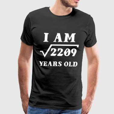 I Am Root 2209 47 Years Old Souvenir Gifts - Men's Premium T-Shirt
