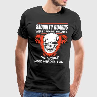 Secure Security Guards Heroes Shirt - Men's Premium T-Shirt