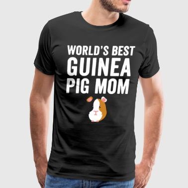 Guinea Pig Mom Guinea Pig Mom Shirt - Men's Premium T-Shirt
