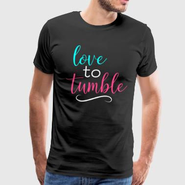 Gymnastics Love To Tumble Gymnast Light - Men's Premium T-Shirt