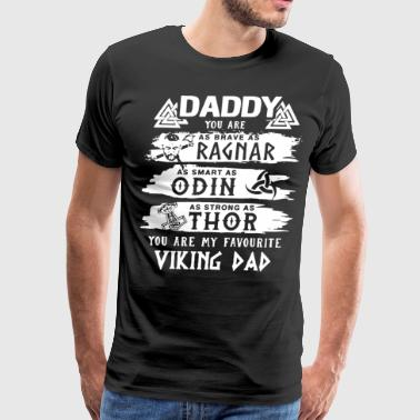 Ragnar daddy you are as brave as ragnar as smart as din a - Men's Premium T-Shirt