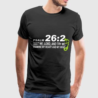 psalm 262 test me lord and try me examine my heart - Men's Premium T-Shirt
