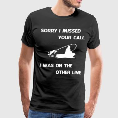 sorry I missed your call I was on the other line s - Men's Premium T-Shirt