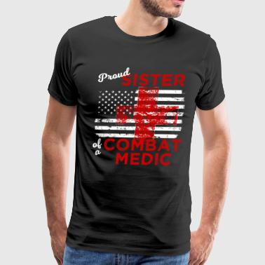 Proud Sister of a Combat Medic Distressed Flag - Men's Premium T-Shirt