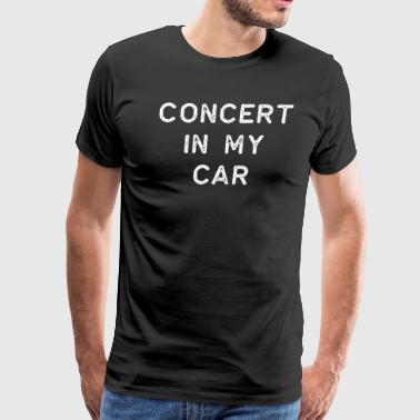 Music Shirt Concert In My Car Light Song Writer Musician Guitar Player Singer Gift - Men's Premium T-Shirt