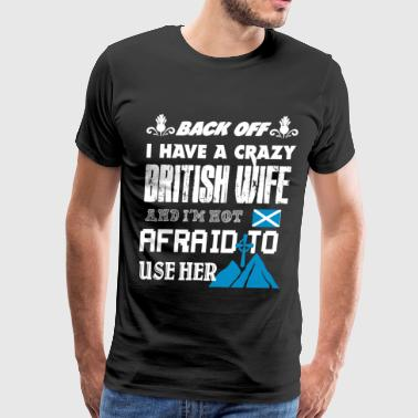 I Love British Girl Back Off I Have An British Wife T Shirt - Men's Premium T-Shirt