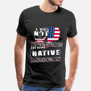 Apache For Being Native American T Shirt - Men's Premium T-Shirt