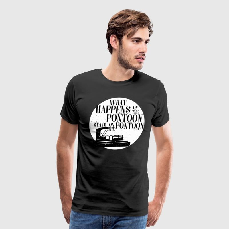 What Happens on the Pontoon Stays on the Pontoon - Men's Premium T-Shirt