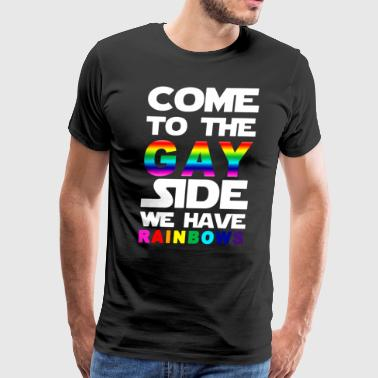 come to the gay side we have rainbows - Men's Premium T-Shirt
