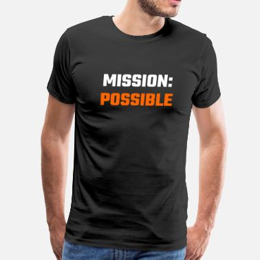 Missions Mission - Mission Possible - Men's Premium T-Shirt