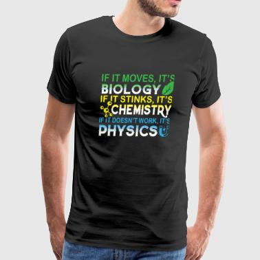 Scientist - It's Biology It's Chemistry It's Phy - Men's Premium T-Shirt