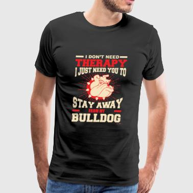 Bulldog - I dont need therapy! - Men's Premium T-Shirt