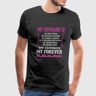My Husband - My Husband Is My Favorite And Forev - Men's Premium T-Shirt