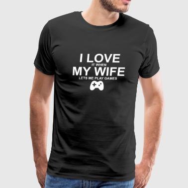 Gamer - i love it when my wife lets me play game - Men's Premium T-Shirt
