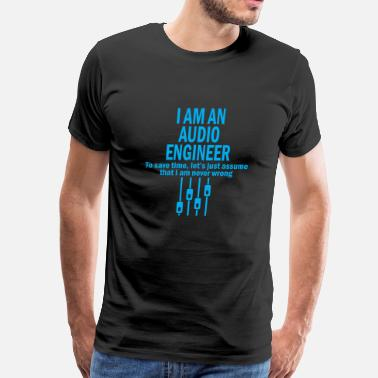 Audio Audio engineer - i am an audio engineer to save - Men's Premium T-Shirt
