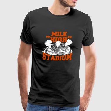 Mile high stadium - Mile HIGH Stadium - Men's Premium T-Shirt