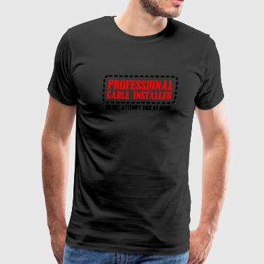 Professional - professional cable installer - Men's Premium T-Shirt