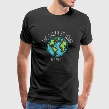 The Earth - The Earth Is Round - Men's Premium T-Shirt