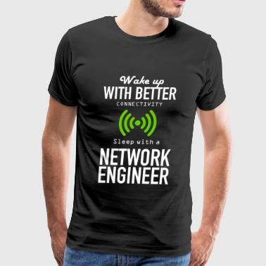 Network Engineer NETWORK ENGINEER - WAKE UP WITH BETTER CONNECTIV - Men's Premium T-Shirt