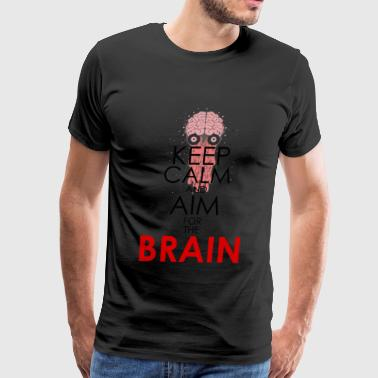 Brain - keep calm and aim for the brain - Men's Premium T-Shirt