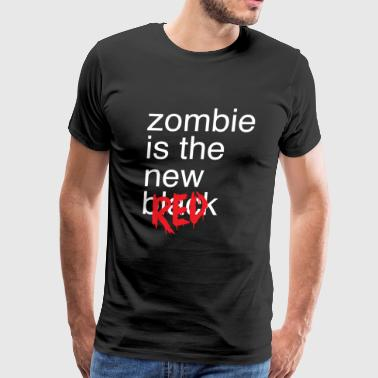 Zombie - Zombie is the new red - Men's Premium T-Shirt