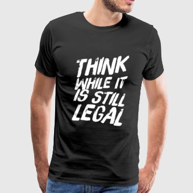 Che Communist - Think While It is still legal - Men's Premium T-Shirt