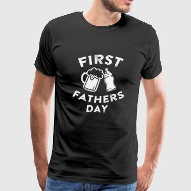 Father - First Father's Day Beer - Men's Premium T-Shirt