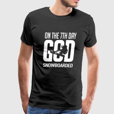 Skiing - On the 7th day god snowboarded! - Men's Premium T-Shirt