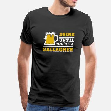 Naughty St Patricks Day & St patricks day - Drink Until You're A Gallagher - Men's Premium T-Shirt