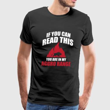 Gamer - If you can read this you are in my aggro - Men's Premium T-Shirt