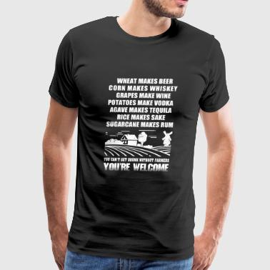 Farmer - you can't get drunk without farmers - Men's Premium T-Shirt
