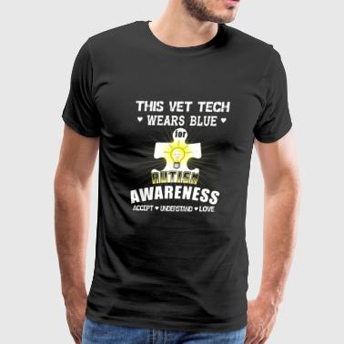 Vet tech - this vet tech wears blue for autism a - Men's Premium T-Shirt