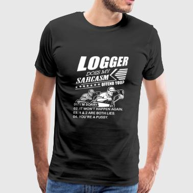 Logger - logger does my sarcasm offend you? - Men's Premium T-Shirt