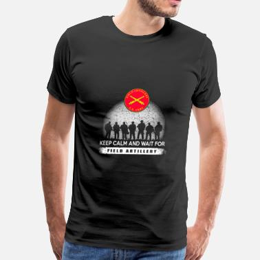 Artillery Field artillery - field artillery + keep calm an - Men's Premium T-Shirt