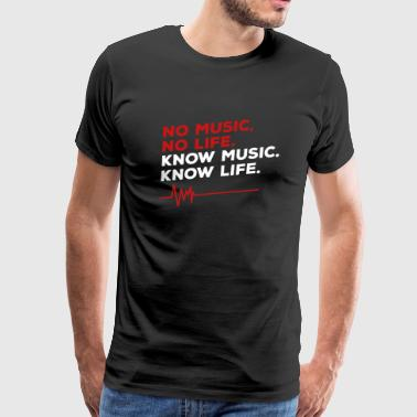 Music - No music. no life. know music. know life - Men's Premium T-Shirt