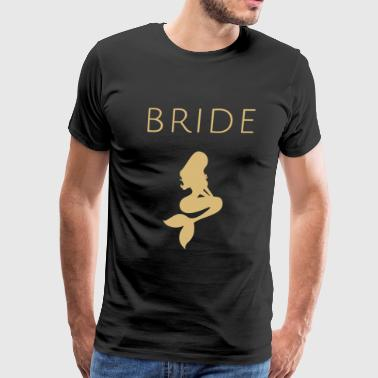 Bachelorette - Mermaid Bride, Bachelorette - Men's Premium T-Shirt