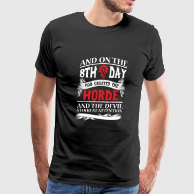 Horde - God created the Hord on the 8th day - Men's Premium T-Shirt