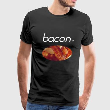 Bacon Meat Pork Food Foodie Foodlover Gift idea - Men's Premium T-Shirt