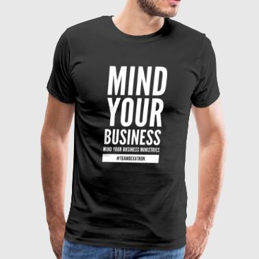 MIND YOUR BUSINESS WHITE - Men's Premium T-Shirt