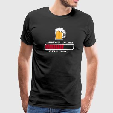 Hangover loading - please drink - Men's Premium T-Shirt