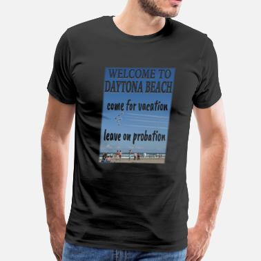 Daytona Beach Welcome to Daytona Beach - Men's Premium T-Shirt