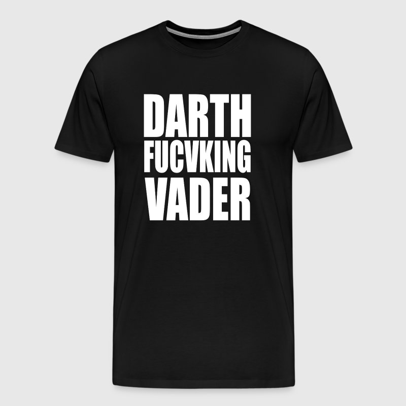 DARTH FUCKING VADER - Men's Premium T-Shirt