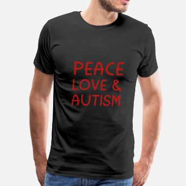 Peace Love And Autism Peace Love & Autism - Men's Premium T-Shirt