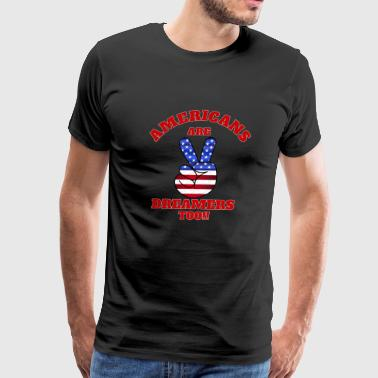 Pointing Finger Political Americans Are Dreamers Too 3 - Men's Premium T-Shirt