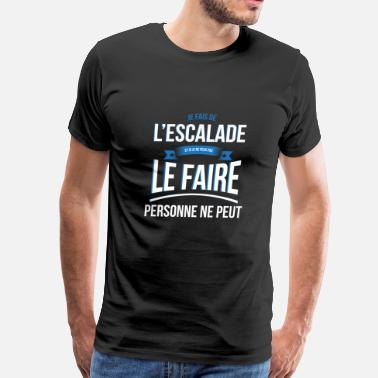 Escalade The climbing person can not gift - T-shirt premium pour hommes