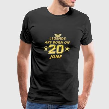 legends born geschenk geburtstag JUNE 20 - Men's Premium T-Shirt