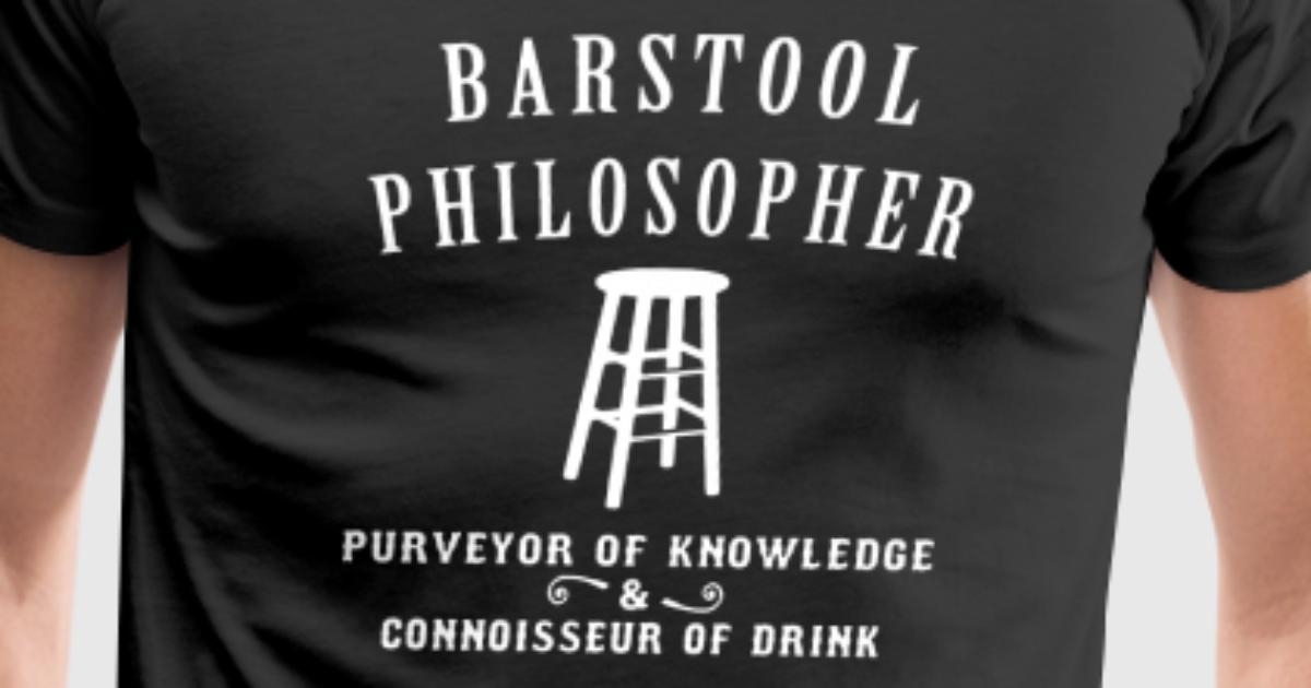 Barstool Philosopher T Shirt Vintage Beer T Shirts by ...
