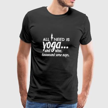 All I need is Yoga - Men's Premium T-Shirt