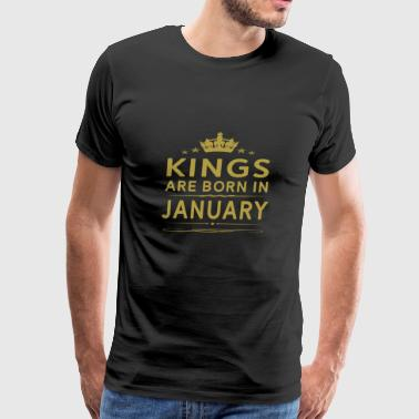 KINGS ARE BORN IN JANUARY JANUARY KINGS QUOTE SHI - Men's Premium T-Shirt