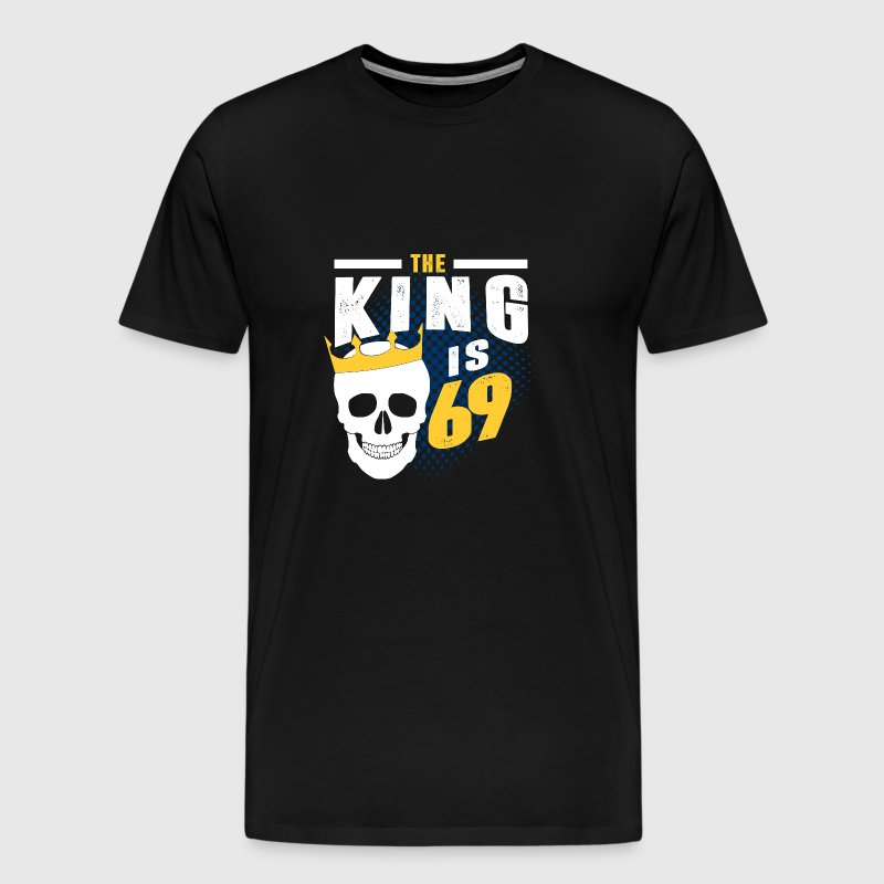 the king is 69 - Men's Premium T-Shirt